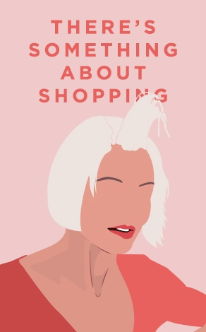There's Something About Shopping